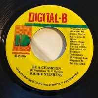 RICHIE STEPHENS / BE A CHAMPION