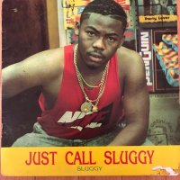 SLUGGY RANKS / JUST CALL SLUGGY