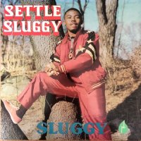 SLUGGY RANKS / SETTLE SLUGGY