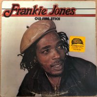 FRANKIE JONES / OLD FIRE STICK