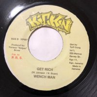 WENCH MAN / GET RICH - ELEPHANT MAN / FIRE FI BUN