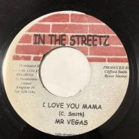 MR. VEGAS / I LOVE YOU MAMA