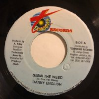 DANNY ENGLISH / GIMMI THE WEED