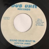 HOPETON JAMES / SOUND DEAD BOUT YA