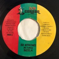SIZZLA / BE STRONG
