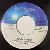 LUCIANO / TROUBLE TIMES