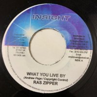 RAS ZIPPER / WHAT YOU LIVE BY
