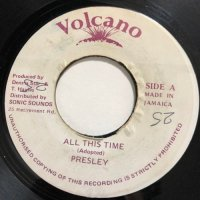 PRESLEY / ALL THIS TIME