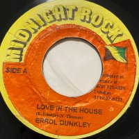 ERROL DUNKLEY / LOVE IN THE HOUSE