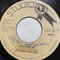 DELROY WILSON / CONQUER ME - GIVE ME A CHANCE