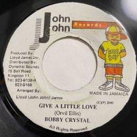BOBBY CRYSTAL / GIVE A LITTLE LOVE
