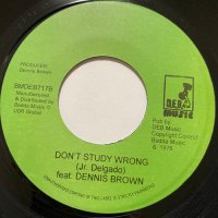 DENNIS BROWN / DON'T STUDY WRONG - JUNIOR DELGADO / DON'T STUDY WRONG
