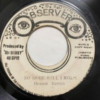 DENNIS BROWN / NO MORE WILL I ROAM