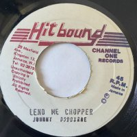 JOHNNY OSBOURNE / LEND ME YOUR CHOPPER