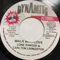 LONE RANGER & CARLTON LIVINGSTON / WALK WITH LOVE
