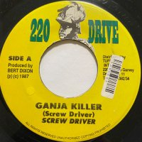 SCREW DRIVER / GANJA KILLER