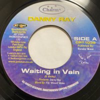 DANNY RAY / WAITING IN VAIN