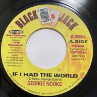 GEORGE NOOKS / IF I HAD THE WORLD