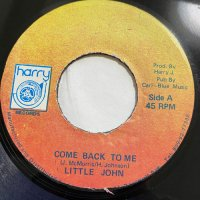 LITTLE JOHN / COME BACK TO ME