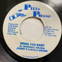 JOHNNY P & SCULLY BROWN / BRING YOU BABY