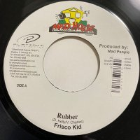 FRISCO KID / RUBBER