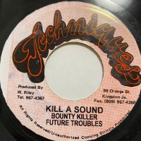 BOUNTY KILLA & FUTURE TROUBLES / KILL A SOUND BOY