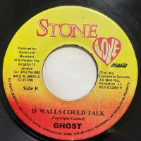GHOST / IF WALLS COULD TALK