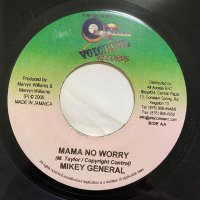 MIKEY GENERAL / MAMA NO WORRY - ANTHONY B / DROP IT
