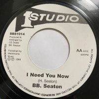BB SEATON / I NEED YOU NOW - SHARING LOVE
