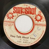 PAT KELLY / THE TALK ABOUT LOVE
