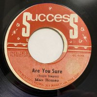 MAX ROMEO / ARE YOU SURE