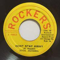 HUGH MUNDELL / DON'T STOP AWAY