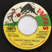 LITTLE JOHN / BADDEST DANCE SINGER