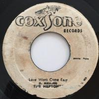 HEPTONES / LOVE WON'T COME EASY - TRIPE GIRL