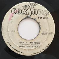 BURNING SPEAR / SWELL HEADED