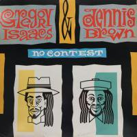 GREGORY ISAACS, DENNIS BROWN / NO CONTEST