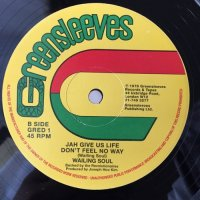 WAILING SOULS / JAH GIVE US LIFE DON'T FEEL NO WAY - WAR
