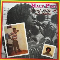 HALF PINT / GREAT HITS OF ALL TIMES