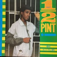 HALF PINT / ONE IN A MILLION