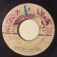 HUGH ROY & JOHN HOLT / WEAR YOU TO THE BALL - EARL LINDO / THE BALL