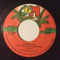 DENNIS BROWN / TELL ME YOU LOVE ME