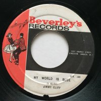 JIMMY CLIFF / MY WORLD IS BLUE - THAT'S THE WAY LIFE GOES