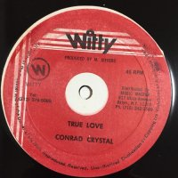 CONROD CRYSTAL / TRUE LOVE - LITTLE JOHN / REAL LOVING