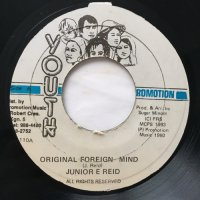 JUNIOR REID / ORIGINAL FOREIGN MIND