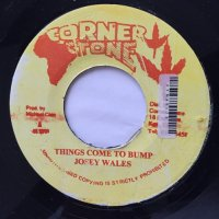JOSEY WALES / THINGS A COME UP TO BUMP
