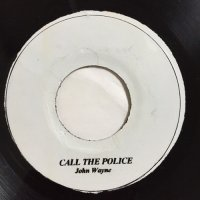 JOHN WAYNE / CALL THE POLICE