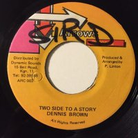 DENNIS BROWN / TWO SIDE TO A STORY