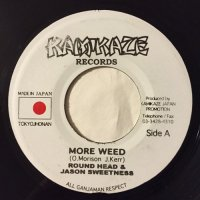 ROUND HEAD & JASON SWEETNESS / MORE WEED - C-SAR / WICKED