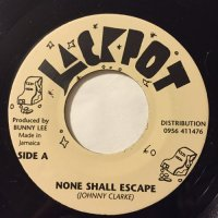 JOHNNY CLARKE / NONE SHALL ESCAPE