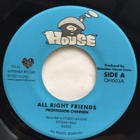 PROFESSOR CHINNENN / ALL RIGHT FRIENDS - A TO C / FOR YOU